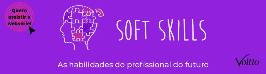 Websérie Soft Skills - As habilidades do profissional do futuro