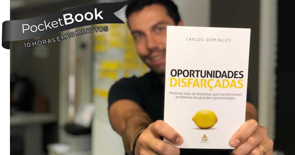 Livro Oportunidades Disfarçadas – Carlos Domingos