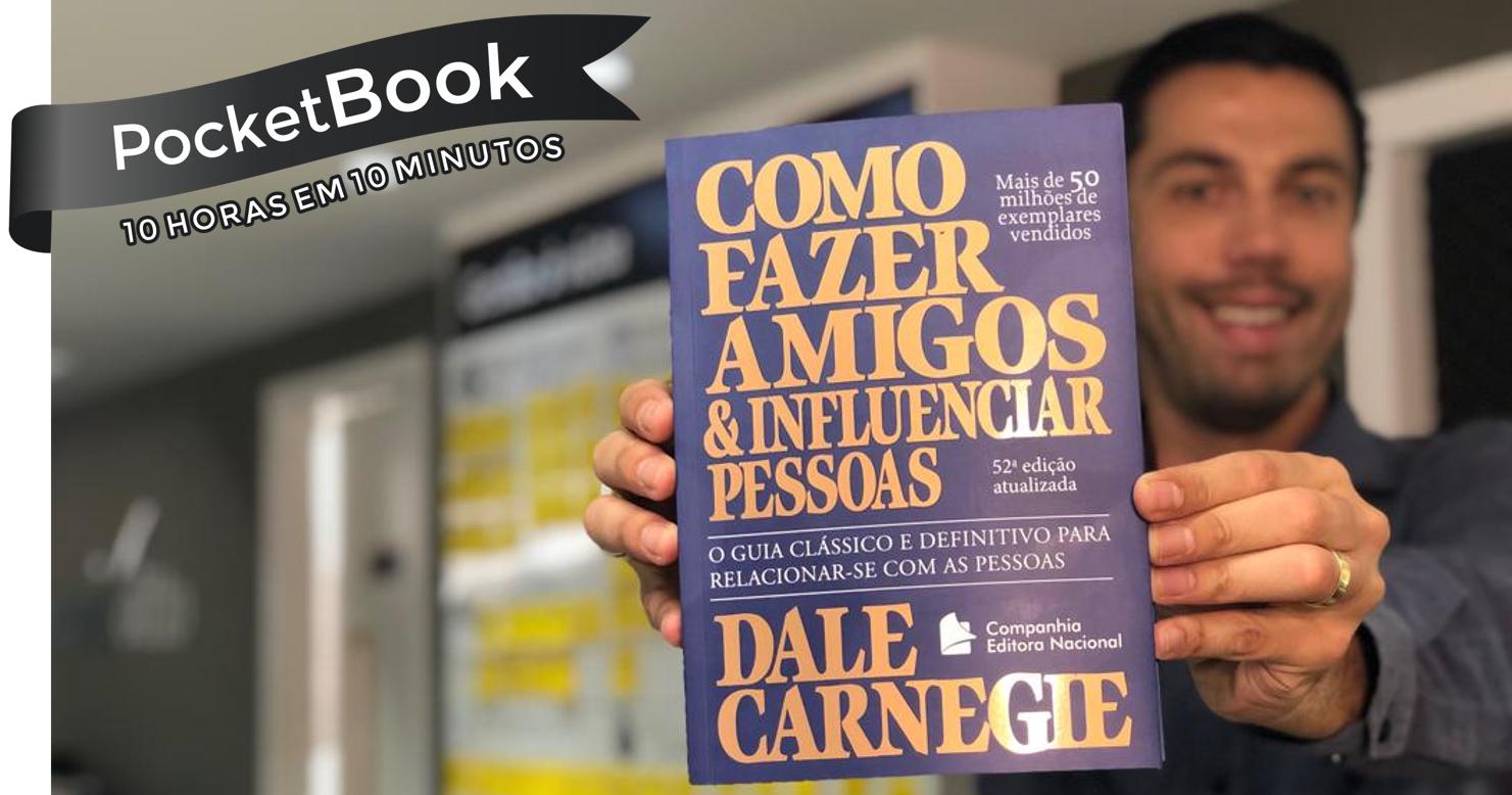 Livro Como Fazer Amigos e Influenciar Pessoas - Dale Carnegie