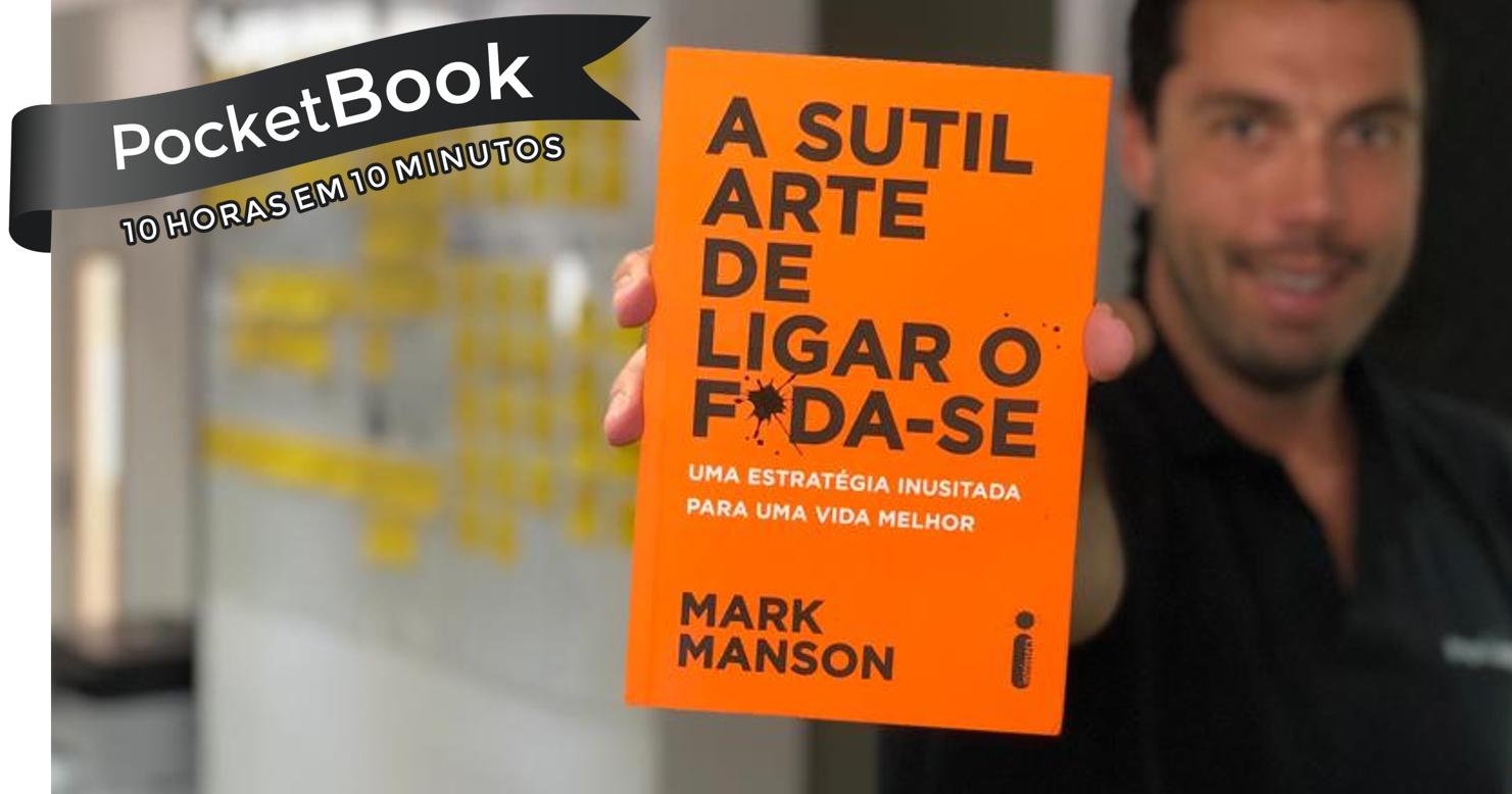 Livro A Sutil Arte de Ligar o F*da-se - Mark Manson