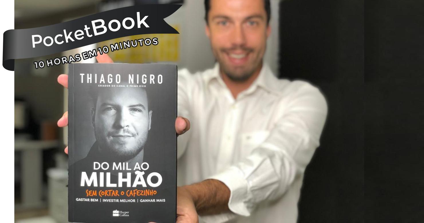 Livro Do Mil ao Milhão - sem cortar o cafezinho - Thiago Nigro
