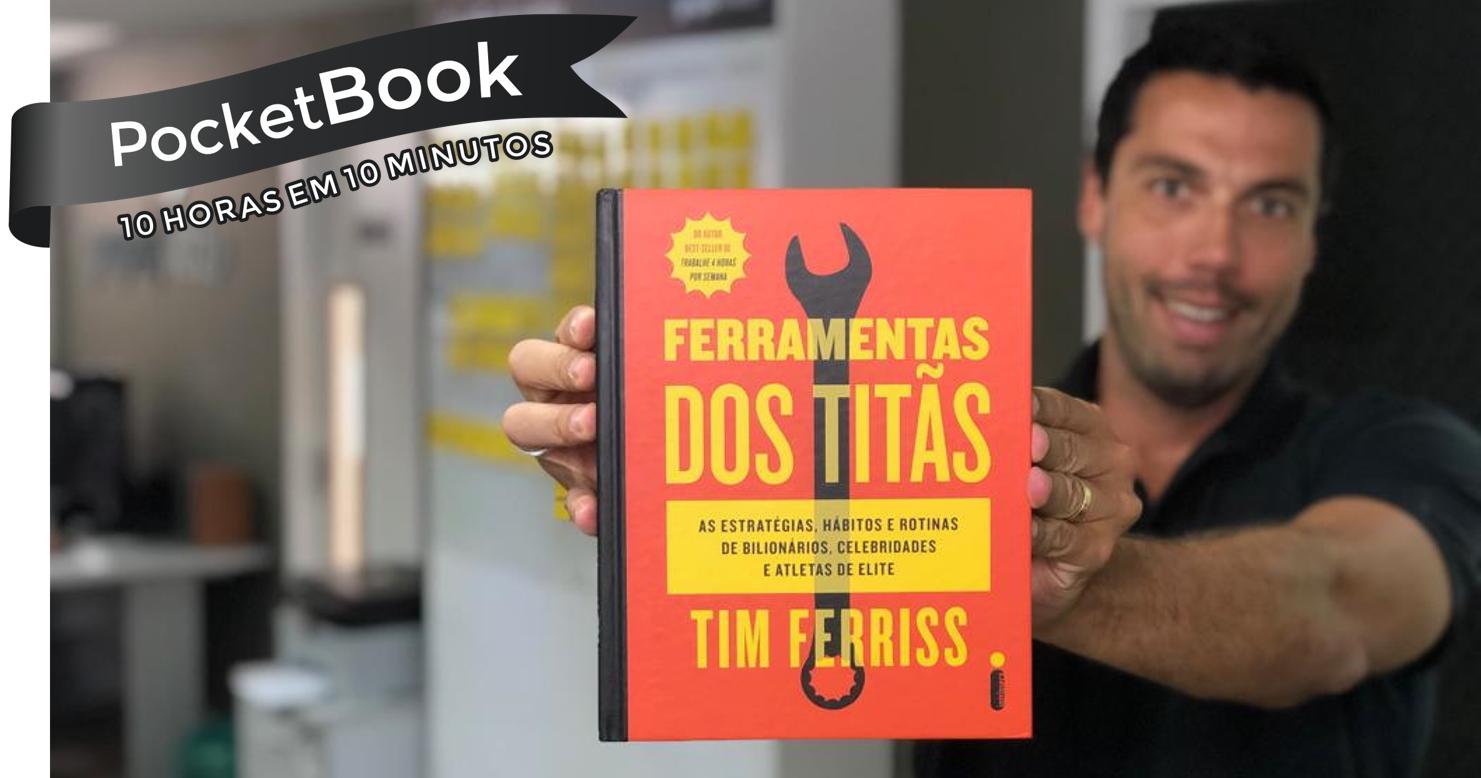 Livro Ferramentas dos Titãs - Tim Ferriss