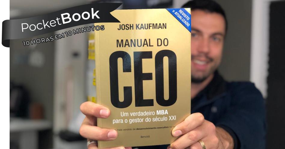 Livro Manual do CEO - Um verdadeiro MBA para o gestor do século XXI — Josh Kaufman