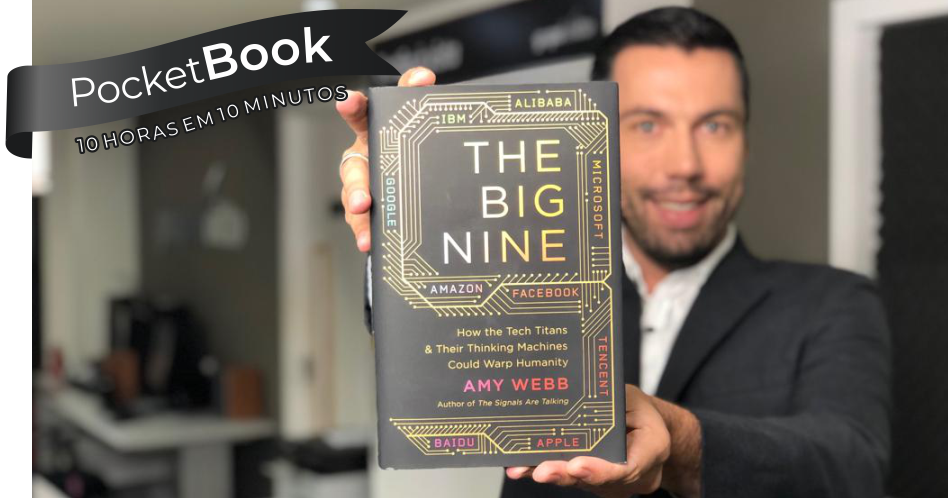 Livro The Big Nine: How the Tech Titans & Their Thinking Machines Could Warp Humanity - Amy Webb