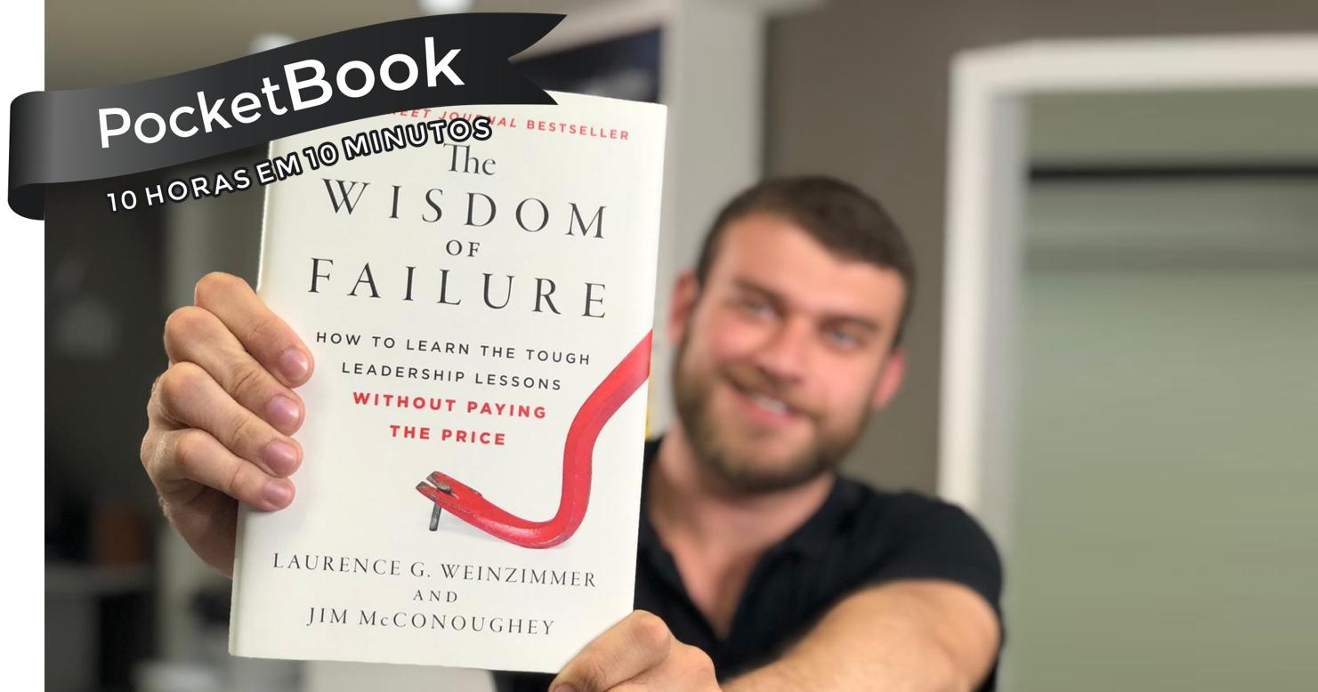 Livro The Wisdom of Failure -  Laurence G. Weinzimmer e Jim McConoughey