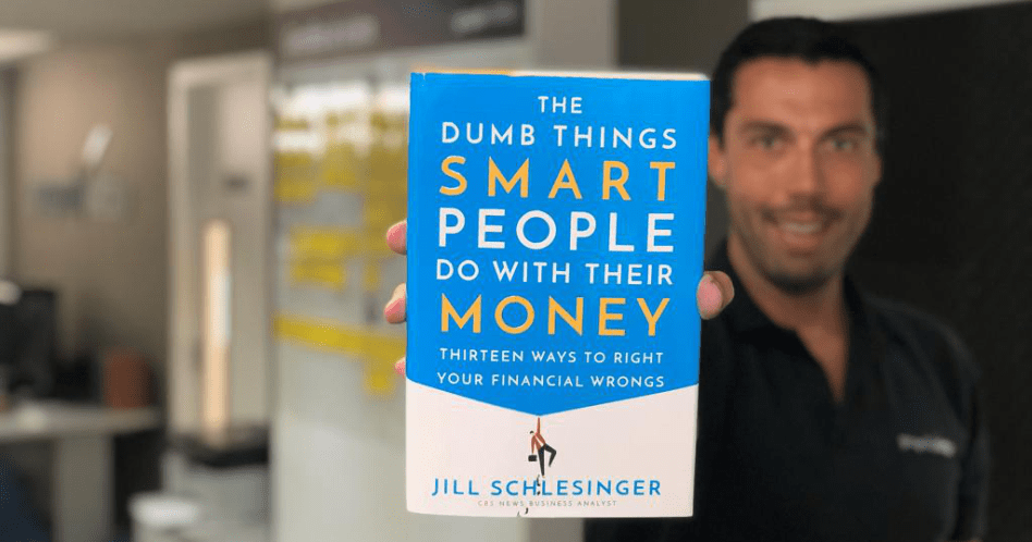 Livro The Dumb Things Smart People Do with Their Money: Thirteen Ways to Right Your Financial Wrongs - Jill Schlesinger