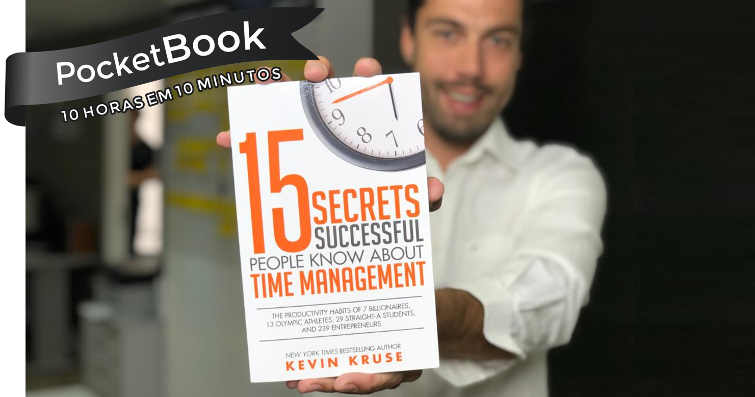 Livro 15 Secrets Successful People Know about Time Management - Kevin Kruse